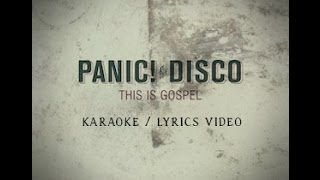 Panic! At The Disco: This Is Gospel - Karaoke (Piano Version)