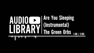 Are You Sleeping (Instrumental) by The Green Orbs | Nursery rhyme