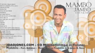 Madalena   Mambo Jambo e os Fulanos   joaojones com