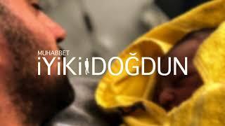 Muhabbet - Iyiki Dogdun