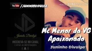 MC MENOR DA VG - APAIXONADO 2017 LANÇAMENTO (Especial de 1000 Inscritos )