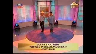 Lucas & Matheus - Sufoco (SIC@12 Abr 2013)