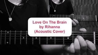 Love On The Brain by Rihanna (Acoustic Cover/ Tutorial) | Ruby_Guitar