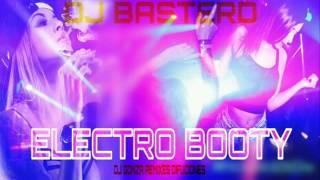 ELECTRO BOOTY - DJ BASTERD 2017