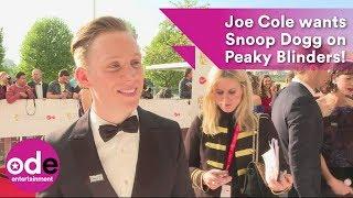 BAFTA TV: Joe Cole wants Snoop Dogg on Peaky Blinders!