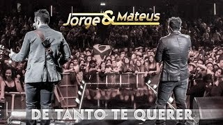 Jorge e Mateus - De Tanto Te Querer - [Novo DVD Live in London] - (Clipe Oficial)