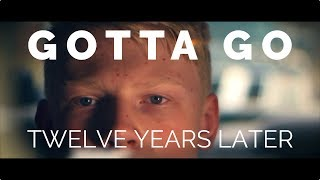 Gotta Go: Twelve Years Later [Really Short Film]