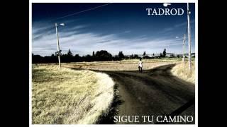 TADROD-SIGUE TU CAMINO (CON LA FRENTE EN ALTO)