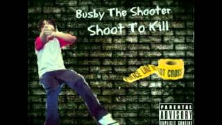 Busby The Shooter - Intro ( Shoot To Kill )
