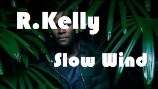 R.kelly - Slow Wind Subtitulado Español