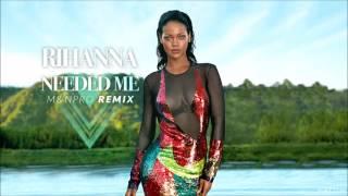 Rihanna -Needed ME (M&NPRO REMIX)2016