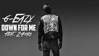 G-Eazy - Down For Me (Feat. 24hrs) (Step Brothers LP/2017)