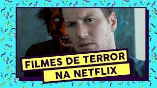 OS 5 MELHORES FILMES DE TERROR DA NETFLIX
