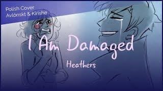 【Polish Cover】Heathers: I Am Damaged (Avlönskt & Kirishe)