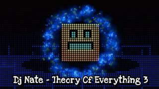 Dj Nate - Theory Of Everything 3 (Full Song)