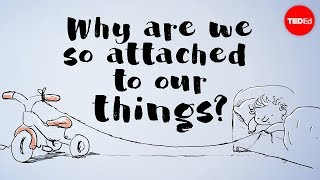 Why are we so attached to our things? - Christian Jarrett width=