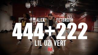 Lil Uzi Vert - 444+222   Choreography With Alex Fetbroth