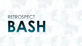 Retrospect - Bash [HQ + HD PREVIEW]