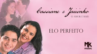 Cassiane e Jairinho - Elo Perfeito