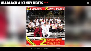 ALLBLACK & Kenny Beats - Blitz (Audio)
