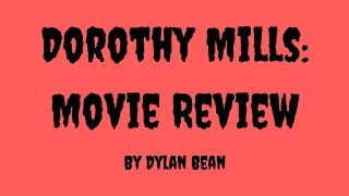 Dorothy Mills: Movie Review
