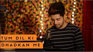 Siddharth Slathia - 'Tum Dil Ki Dhadkan Mein' Unplugged Cover | Dhadkan