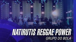 Grupo do Bola - Natirutis Reggae Power (Samba Tom)