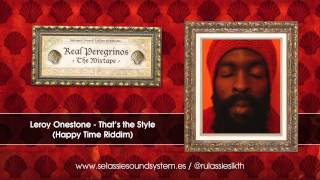 Real Peregrinos - The Mixtape - 19 - Leroy Onestone - That's the style (Dubplate)