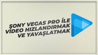 Sony Vegas Pro 13 - Video Hızlandırma / Yavaşlatma