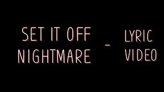 Set it off - Nightmare [Lyrics]