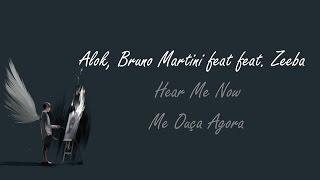 Alok, Bruno Martini feat. Zeeba - Hear Me Now  (Tradução Pt-Br)