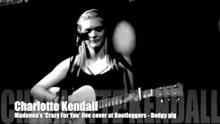 Madonna's 'Crazy for you' live cover by Charlotte Kendall