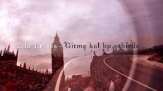 Eda Tanses - Gitme kal bu şehirde (Nazan Öncel cover)