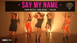 SAY MY NAME - David Guetta, Bebe Rexha, J Balvin II #FINDYOURFIERCE x MONICA GOLD
