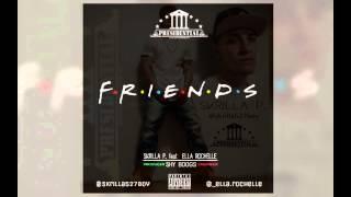 F.R.I.E.N.D.S. - Skrilla P. feat Ella Rochelle (Radio Version)