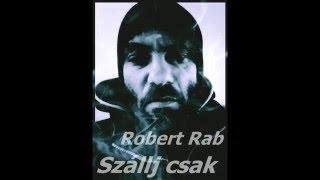 Robert Rab-Szállj csak(2015-mixtape)