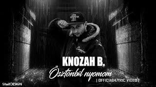 Knozah B. - Ösztönből nyomom (Official Lyrics Video)
