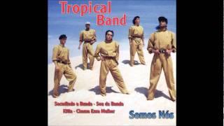 Tropical Band -  A culpa é dela