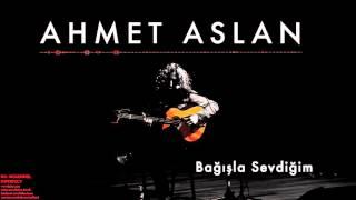 Ahmet Aslan - Bağışla Sevdiğim [ Na-Mükemmel © 2015 Kalan Müzik ]