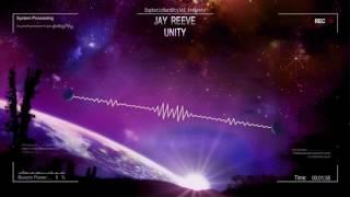 Jay Reeve - Unity [HQ Edit]