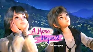 A Mero Hajur  2 |  Sad Song | Animated Video