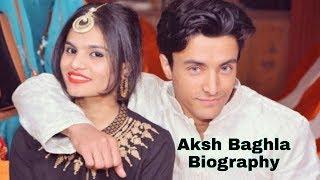 Aksh Baghla Full Biography | House | College | Girlfriend