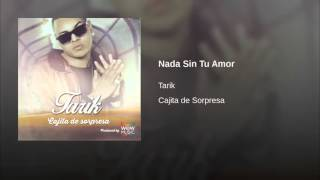 Tarik - Nada sin tu amor (The Main Brain)