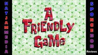The SpongeBob Reviews: A Friendly Game