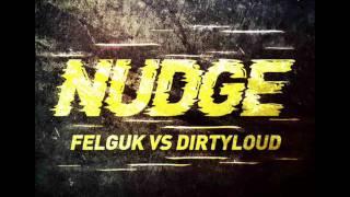 Felguk vs Dirtyloud - Nudge [PREVIEW]