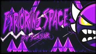 Geometry Dash [2.1] - ''Exploring Space'' by Sumsar (On Stream)