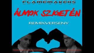 Flamemakers - Álmok Szigetén (Julian and Dwyer remix)