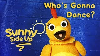 Sunny Side Up, Kids Songs: Who's Gonna Dance? | Sprout