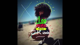 Mr Eazi - Leg Over  (J-K remix)