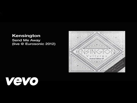 kensington-send-me-away-kensingtonvevo-1422792719